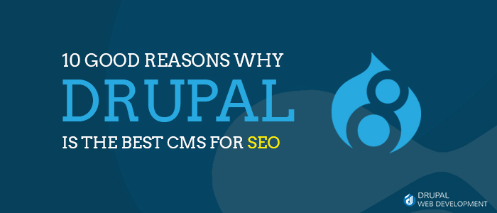 Drupal is the Best CMS for SEO