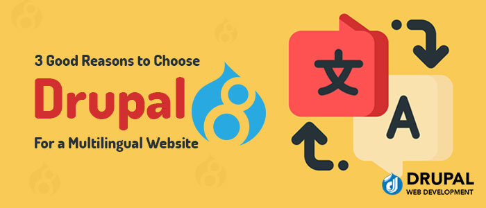 Good Reasons to Choose Drupal 8