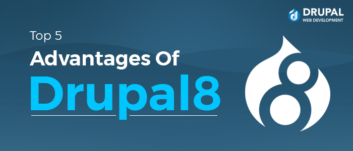 Advantages Of Drupal 8