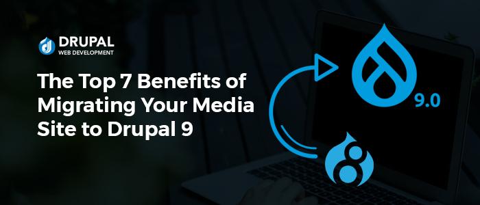 Benefits of Drupal 9